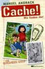 Bild: Buchcover Manuel Andrack, Cache! Wir finden ihn! Ein Geocaching-Roman