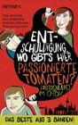 Bild: Buchcover Felix Anschütz u.a., Entschuldigung, wo gibt's hier passionierte Tomaten? Deutschland im O-Ton