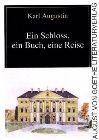 Bild: Buchcover Karl Augustin, Ein Schloss, ein Buch, eine Reise