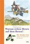 Bild: Buchcover Cordula Bachmann, Warum reiten Hexen auf dem Besen? Die Kinder-Uni erklärt die Geheimnisse der Hexerei