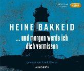 Bild: Buchcover Heine Bakkeid, ... und morgen werde ich dich vermissen
