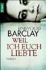 Bild: Buchcover Linwood Barclay, Weil ich euch liebte