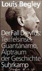 Bild: Buchcover Louis Begley, Der Fall Dreyfus - Teufelsinsel, Guantánamo, Alptraum der Geschichte