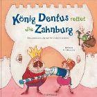 Bild: Buchcover Bellinda, König Dentus rettet die Zahnburg! Bei Jonas und Lilly hat Karies keine Chance