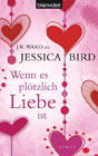 Bild: Jessica Bird, Wenn es plötzlich Liebe ist