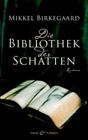 Bild: Buchcover Mikkel Birkegaard, Die Bibliothek der Schatten