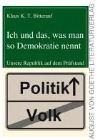 Bild: Buchcover Klaus K. T. Bitterauf, Ich und das, was man so Demokratie nennt. Unsere Republik auf dem Prüfstand