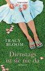 Bild: Buchcover Tracy Bloom, Dienstags ist sie nie da