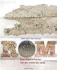 Bild: Buchcover Steffen Bogen und Felix Thürlemann, Rom. Eine Stadt in Karten von der Antike bis heute