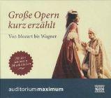 Bild: Cover Richard Braun, Große Opern kurz erzählt - Von Mozart bis Wagner