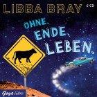 Bild: Cover Libba Bray, Ohne. Ende. Leben