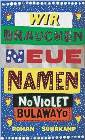 Bild: Buchcover NoViolet Bulawayo, Wir brauchen neue Namen