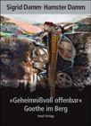 "Bild: Buchcover Sigrid Damm, ""Geheimnißvoll offenbar"". Goethe im Berg"