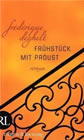 Bild: Buchcover Frédérique Deghelt, Frühstück mit Proust