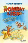 Bild: Buchcover Terry Denton, Wombat & Fox leben wild und gefährlich