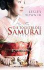 Bild: Buchcover Lesley Downer, Die Tochter des Samurai