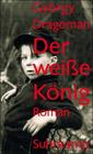 Bild: Buchcover György Dragomán, Der weiße König