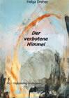 Bild: Buchcover Helga Dreher, Der verbotene Himmel
