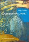 Bild: Buchcover Helga Dreher, Zigeunerwallfahrt