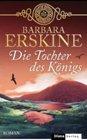 Bild: Buchcover Barbara Erskine, Die Tochter des Königs