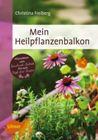 Bild: Buchcover Christina Freiberg, Mein Heilpflanzenbalkon. Pflanzideen vom Bauchweh-Bottich bis zum Kopffrei-Kasten
