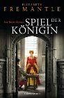 Bild: Buchcover Elizabeth Fremantle, Spiel der Königin