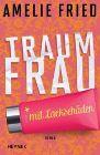 Bild: Buchcover Amelie Fried, Traumfrau mit Lackschäden