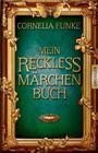 Bild: Buchcover Cornelia Funke, Mein Reckless Märchenbuch