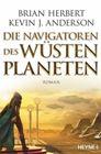 Bild: Buchcover Brian Herbert, Kevin J. Anderson, Die Navigatoren des Wüstenplaneten