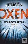 Bild: Buchcover Jens Henrik Jensen, Oxen - Das erste Opfer