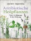 Bild: Buchcover Liesel Malm, Margret Möbus, Antibiotische Heilpflanzen. Über 50 Pflanzen und ihre Wirkung
