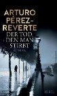 Bild: Buchcover Arturo Pérez-Reverte, Der Tod, den man stirbt