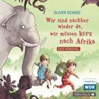 Bild: Buchcover Oliver Scherz, Wir sind nachher wieder da, wir müssen kurz nach Afrika