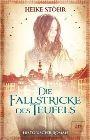 Bild: Buchcover Heike Stöhr, Die Fallstricke des Teufels