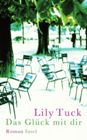 Bild: Buchcover Lily Tuck, Das Glck mit dir