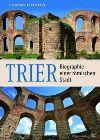 Bild: Buchcover Frank Unruh, Trier. Biographie einer römischen Stadt