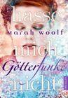 Bild: Buchcover Marah Woolf, GötterFunken - Hasse mich nicht